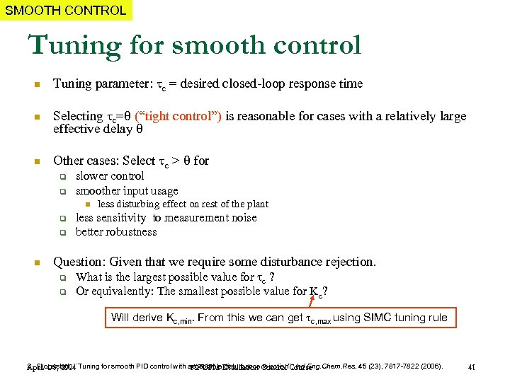SMOOTH CONTROL Tuning for smooth control n Tuning parameter: c = desired closed-loop response
