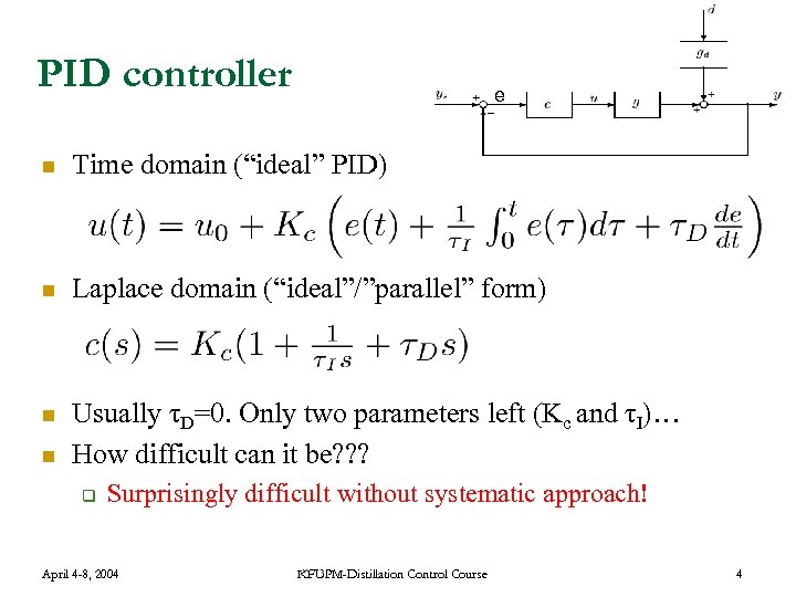 """PID controller e n Time domain (""""ideal"""" PID) n Laplace domain (""""ideal""""/""""parallel"""" form) n"""