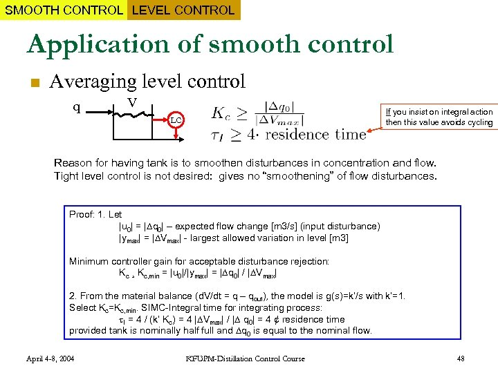 SMOOTH CONTROL LEVEL CONTROL Application of smooth control n Averaging level control q V