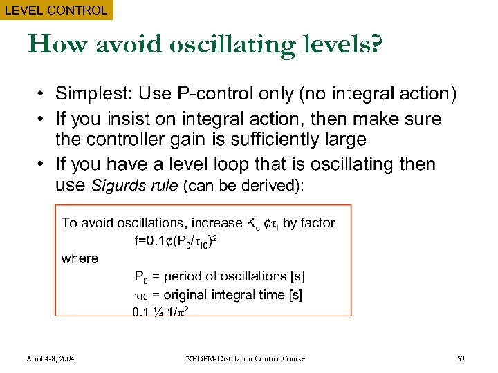 LEVEL CONTROL How avoid oscillating levels? 0. 1 ¼ 1/ 2 April 4 -8,