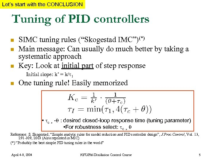 Let's start with the CONCLUSION Tuning of PID controllers n n n SIMC tuning