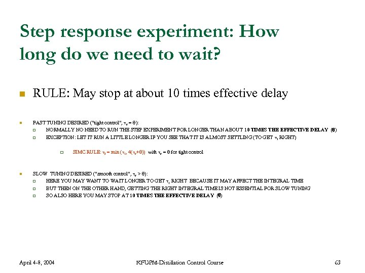 Step response experiment: How long do we need to wait? n n RULE: May