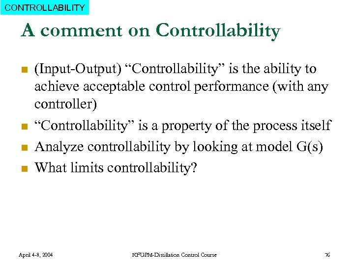 """CONTROLLABILITY A comment on Controllability n n (Input-Output) """"Controllability"""" is the ability to achieve"""