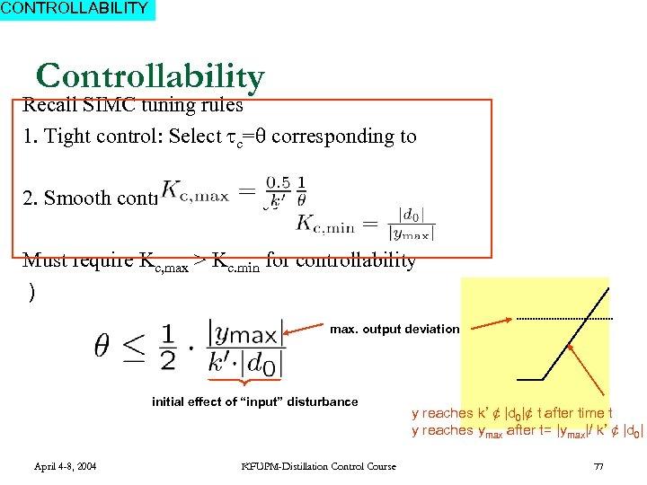 CONTROLLABILITY Controllability Recall SIMC tuning rules 1. Tight control: Select c= corresponding to 2.