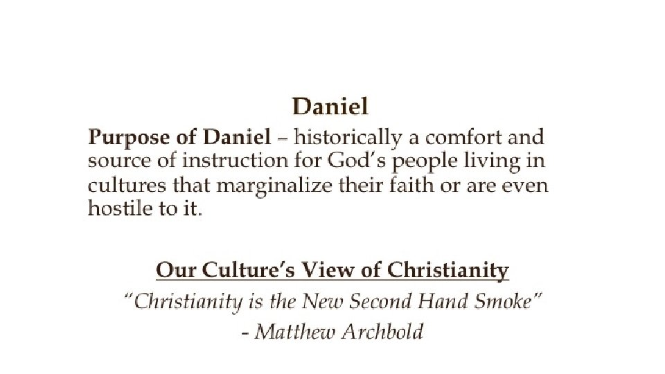 Daniel Purpose of Daniel – historically a comfort and source of instruction for God's