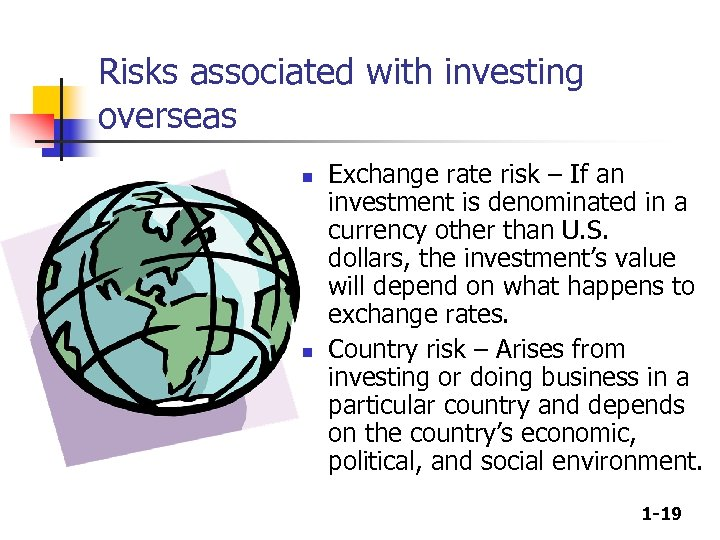 Risks associated with investing overseas n n Exchange rate risk – If an investment