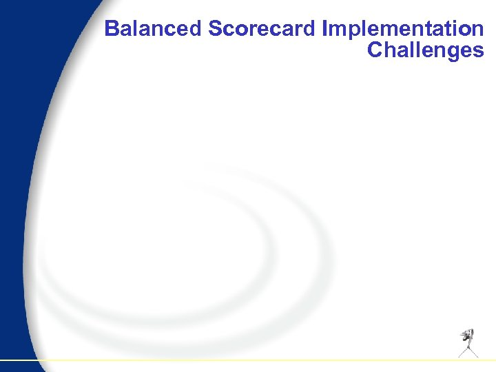 Balanced Scorecard Implementation Challenges