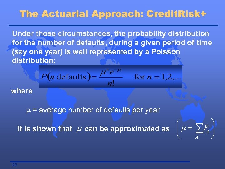 The Actuarial Approach: Credit. Risk+ Under those circumstances, the probability distribution for the number