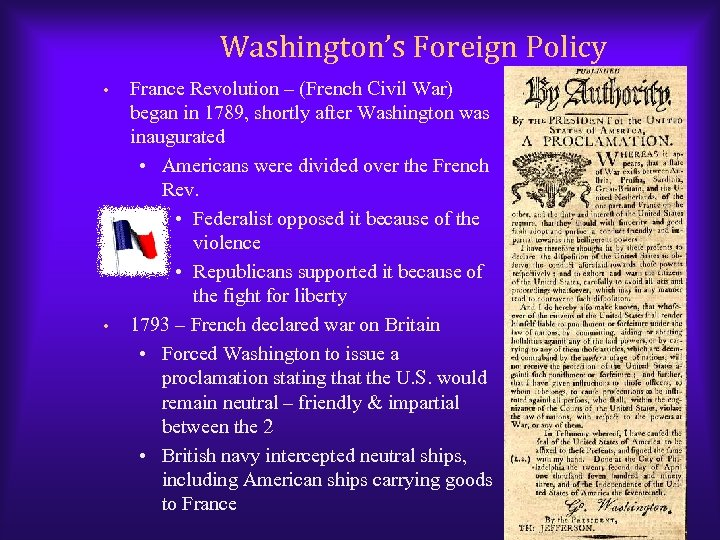 Washington's Foreign Policy • • France Revolution – (French Civil War) began in 1789,