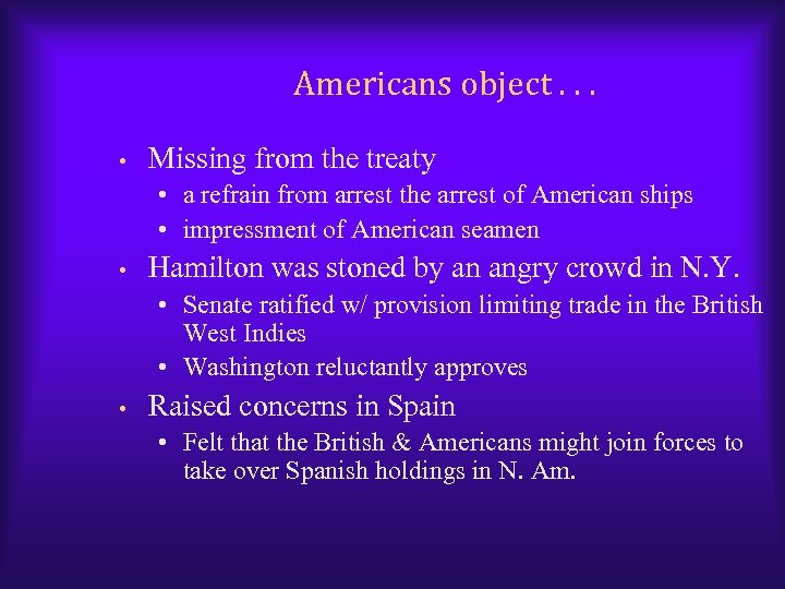 Americans object. . . • Missing from the treaty • a refrain from arrest
