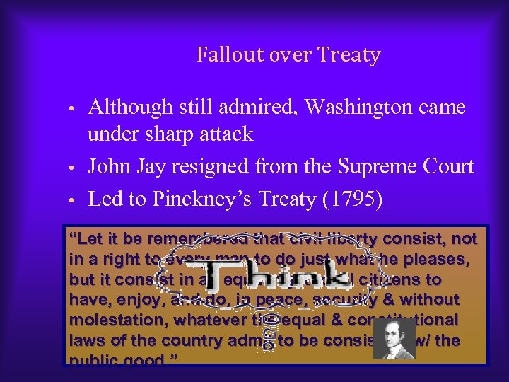 Fallout over Treaty • • • Although still admired, Washington came under sharp attack