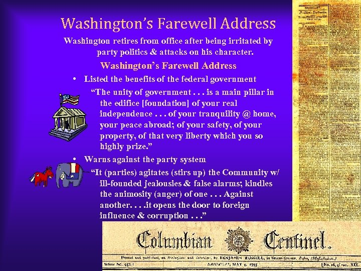 Washington's Farewell Address Washington retires from office after being irritated by party politics &