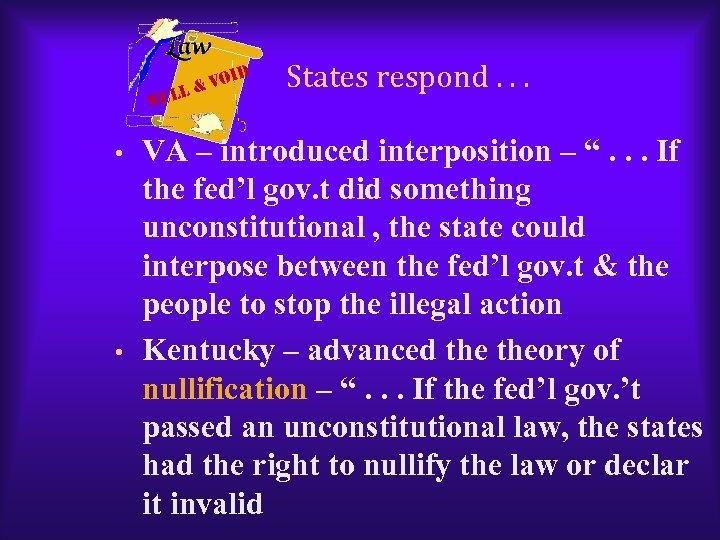 ull N • • d i & Vo States respond. . . VA –