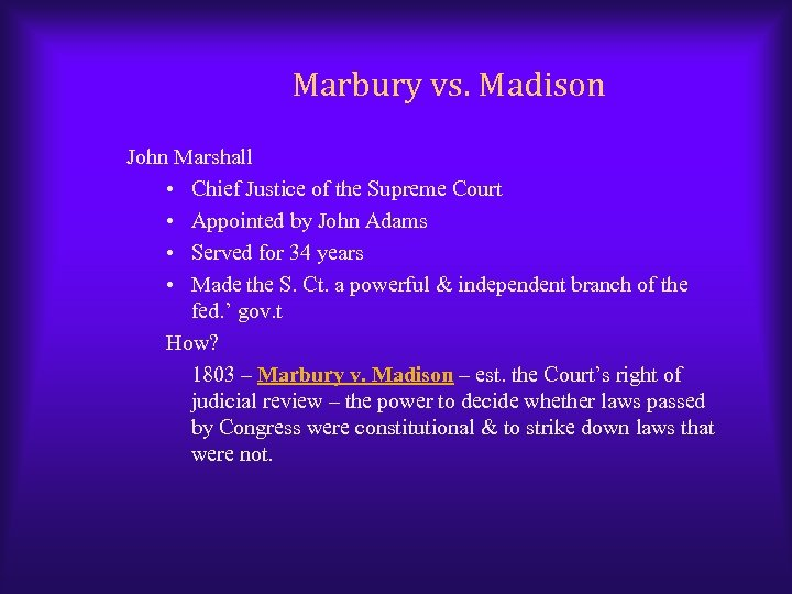 Marbury vs. Madison John Marshall • Chief Justice of the Supreme Court • Appointed