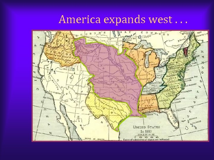 America expands west. . .