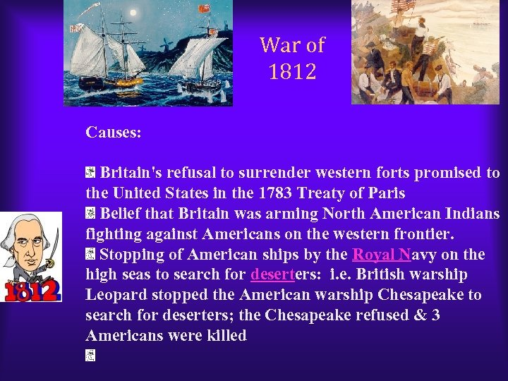 War of 1812 Causes: Britain's refusal to surrender western forts promised to the United