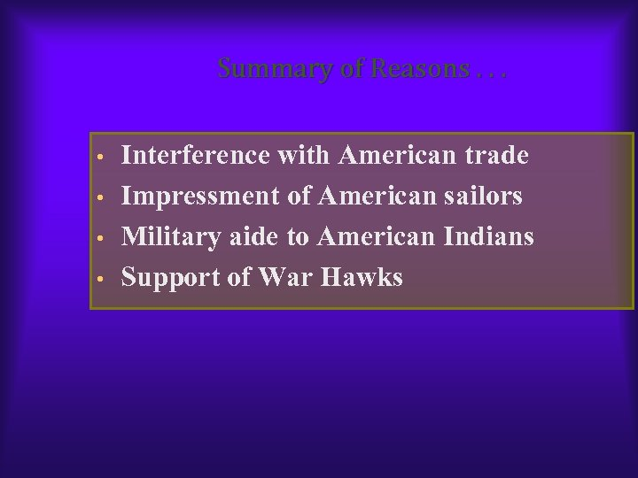 Summary of Reasons. . . • • Interference with American trade Impressment of American