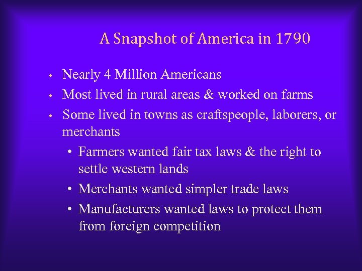 A Snapshot of America in 1790 • • • Nearly 4 Million Americans Most