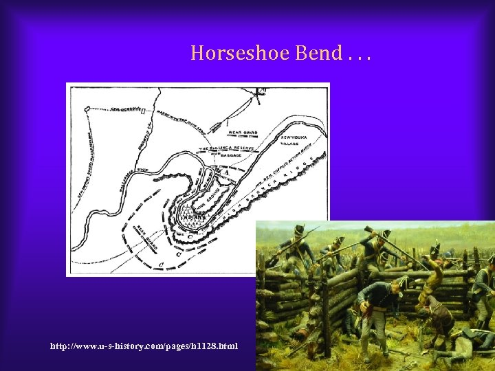 Horseshoe Bend. . . http: //www. u-s-history. com/pages/h 1128. html