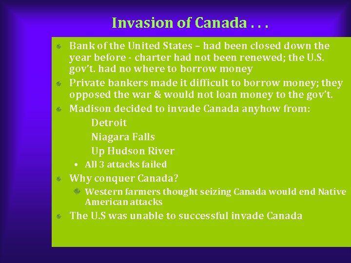 Invasion of Canada. . . Bank of the United States – had been closed