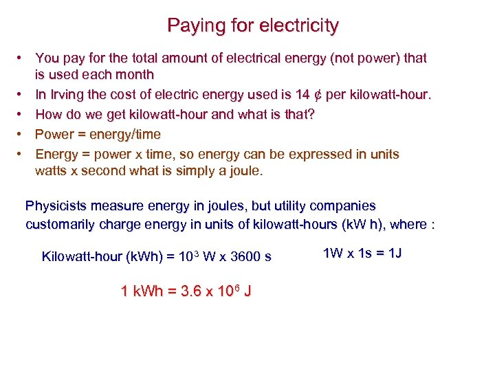 Paying for electricity • You pay for the total amount of electrical energy (not