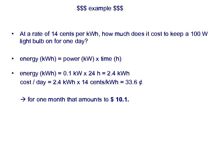 $$$ example $$$ • At a rate of 14 cents per k. Wh, how