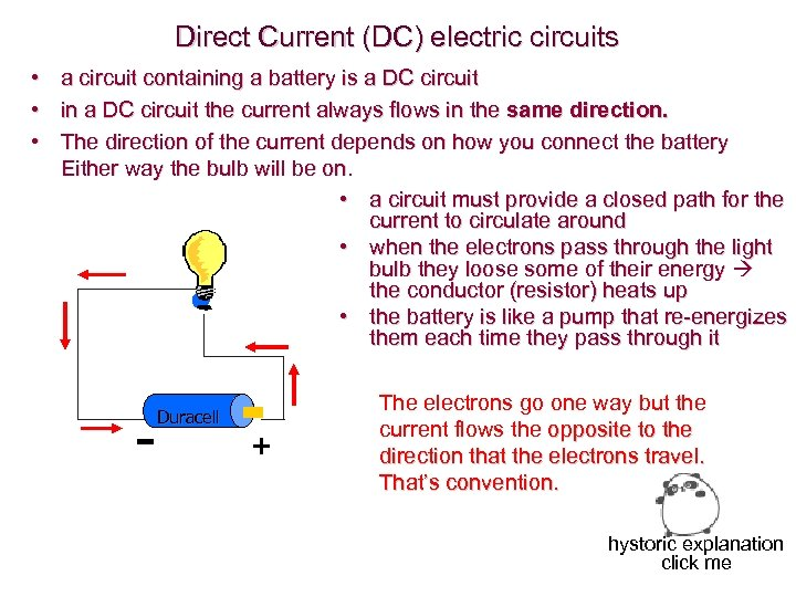 Direct Current (DC) electric circuits • a circuit containing a battery is a DC