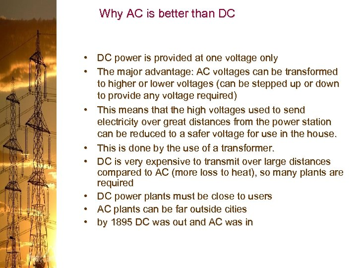 Why AC is better than DC • DC power is provided at one voltage