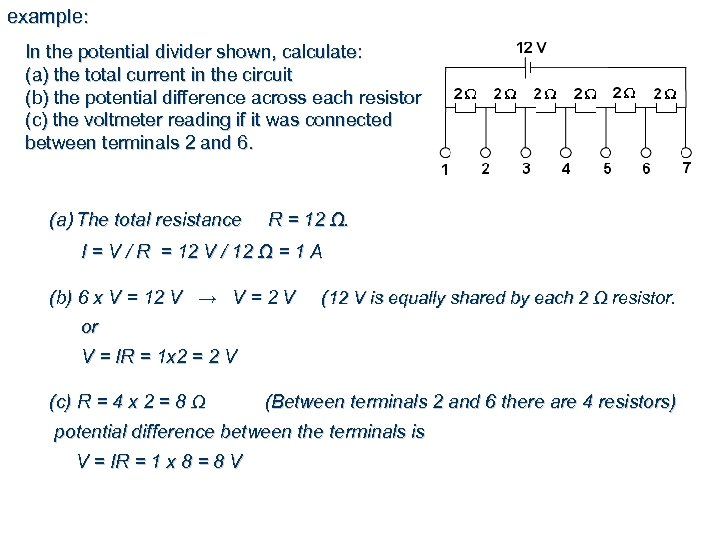 example: In the potential divider shown, calculate: (a) the total current in the circuit