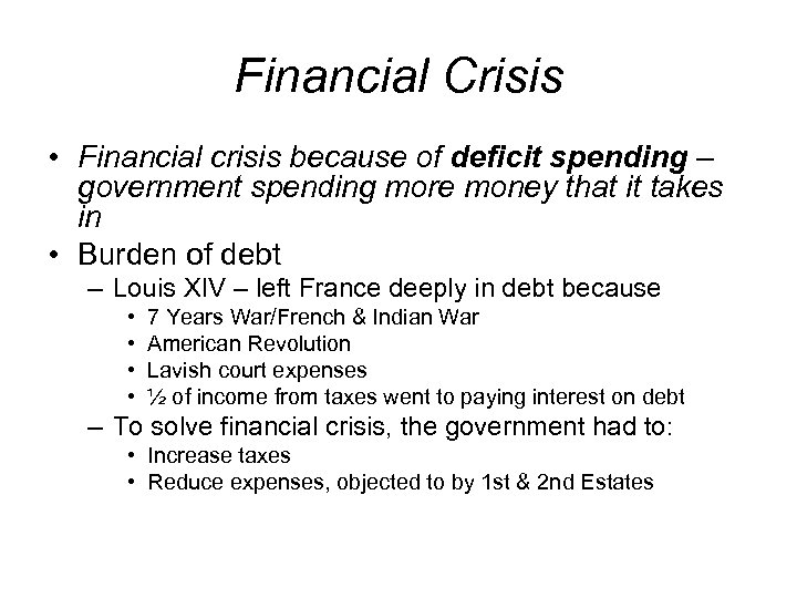 Financial Crisis • Financial crisis because of deficit spending – government spending more money