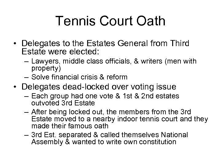 Tennis Court Oath • Delegates to the Estates General from Third Estate were elected:
