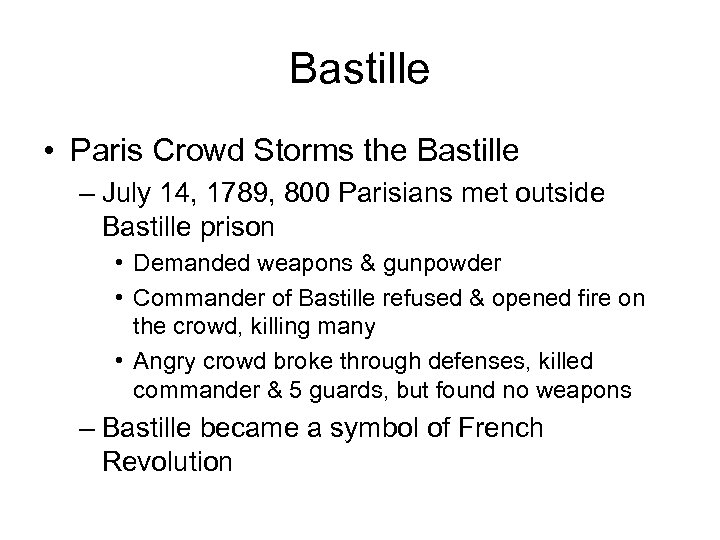 Bastille • Paris Crowd Storms the Bastille – July 14, 1789, 800 Parisians met