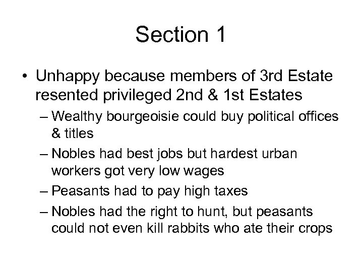 Section 1 • Unhappy because members of 3 rd Estate resented privileged 2 nd