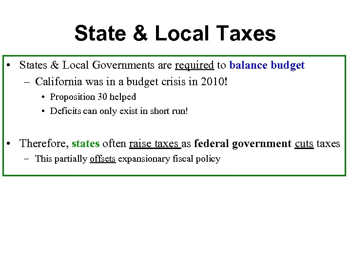 State & Local Taxes • States & Local Governments are required to balance budget