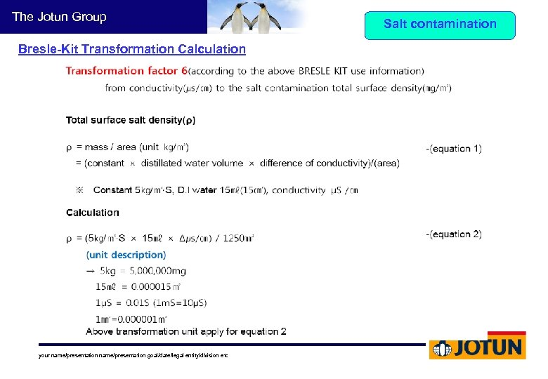 The Jotun Group Bresle-Kit Transformation Calculation your name/presentation goal/date/legal entity/division etc Salt contamination