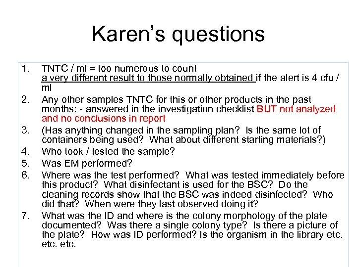 Karen's questions 1. 2. 3. 4. 5. 6. 7. TNTC / ml = too