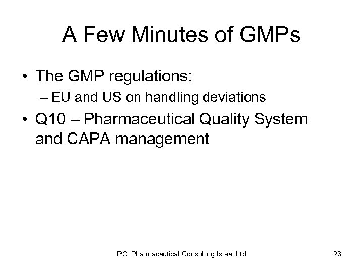 A Few Minutes of GMPs • The GMP regulations: – EU and US on