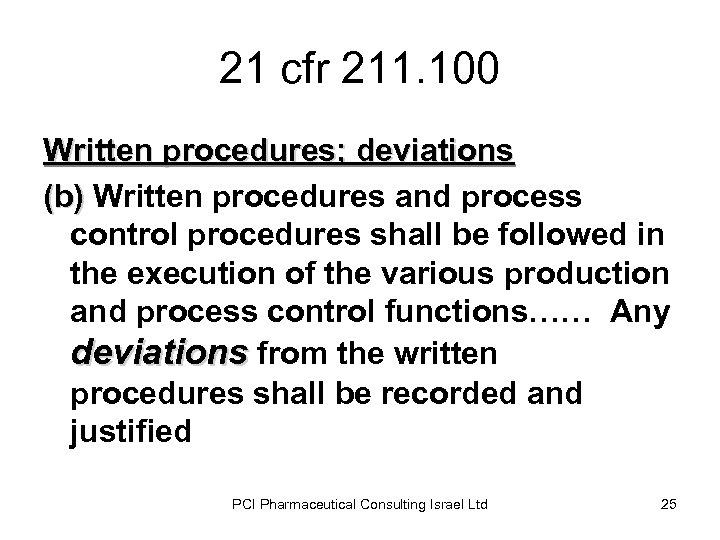 21 cfr 211. 100 Written procedures; deviations (b) Written procedures and process control procedures