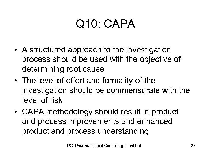 Q 10: CAPA • A structured approach to the investigation process should be