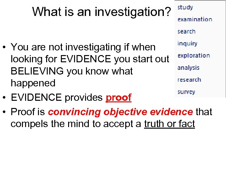 What is an investigation? • You are not investigating if when looking for EVIDENCE