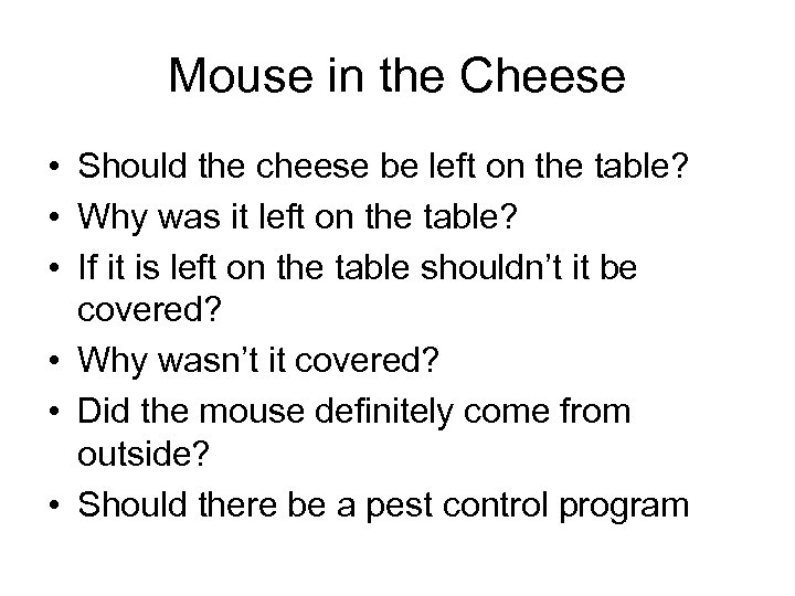 Mouse in the Cheese • Should the cheese be left on the table? •