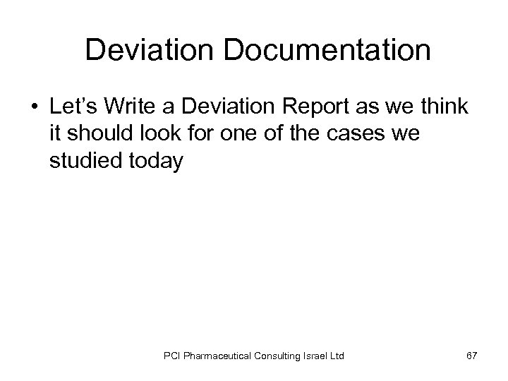Deviation Documentation • Let's Write a Deviation Report as we think it should look