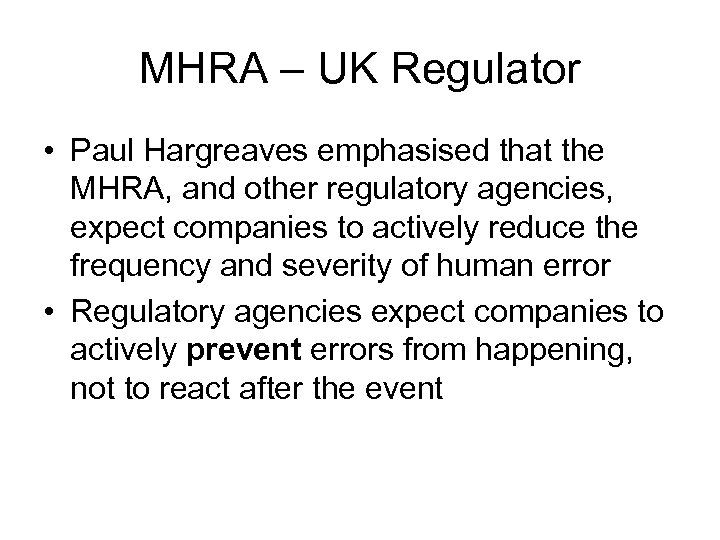 MHRA – UK Regulator • Paul Hargreaves emphasised that the MHRA, and other regulatory