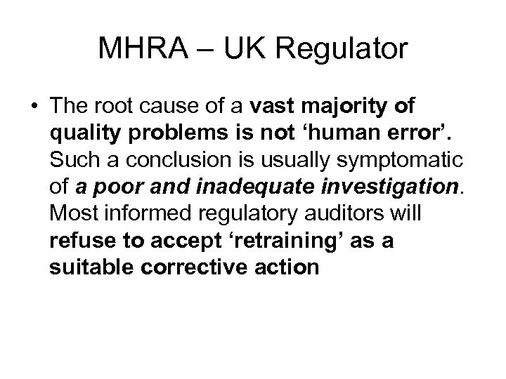 MHRA – UK Regulator • The root cause of a vast majority of quality
