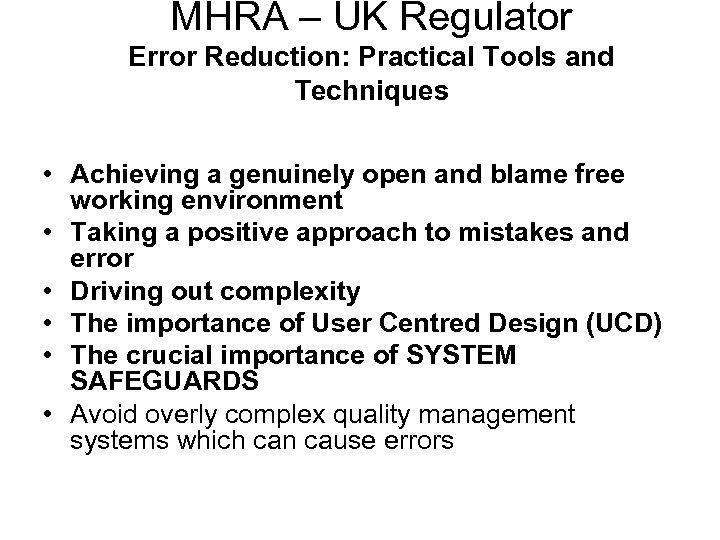 MHRA – UK Regulator Error Reduction: Practical Tools and Techniques • Achieving a genuinely