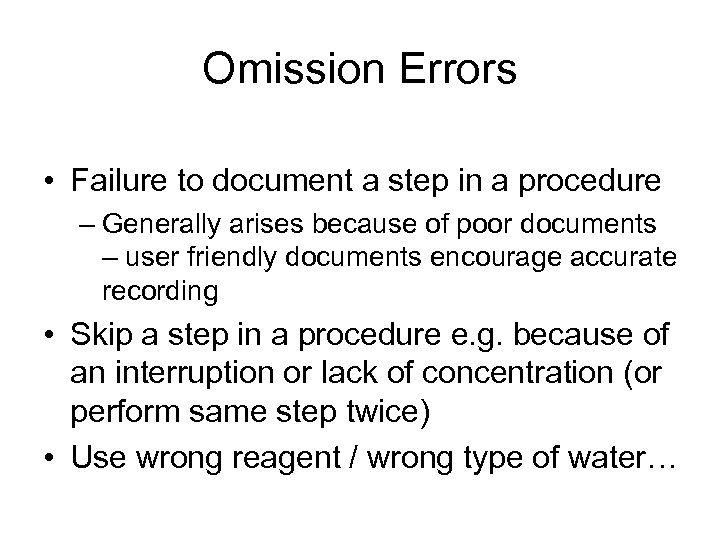 Omission Errors • Failure to document a step in a procedure – Generally arises
