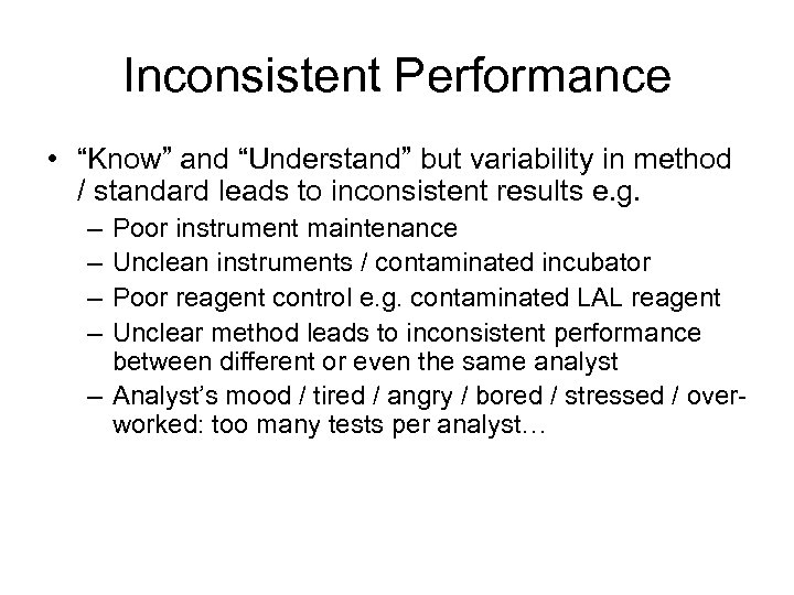 """Inconsistent Performance • """"Know"""" and """"Understand"""" but variability in method / standard leads to"""