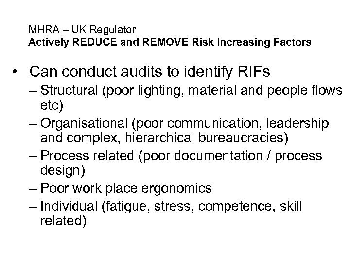 MHRA – UK Regulator Actively REDUCE and REMOVE Risk Increasing Factors • Can conduct