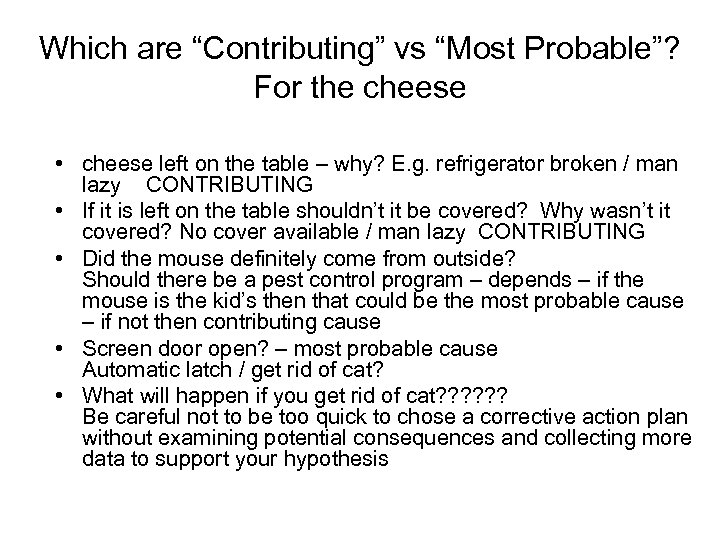 """Which are """"Contributing"""" vs """"Most Probable""""? For the cheese • cheese left on the"""