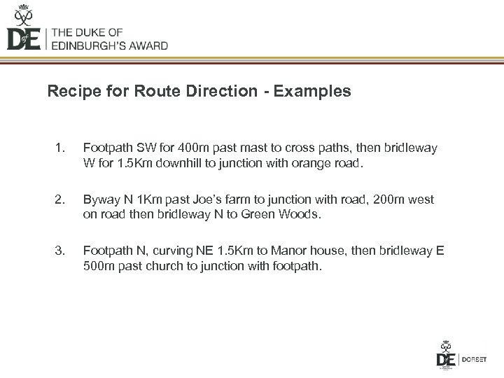 Recipe for Route Direction - Examples 1. Footpath SW for 400 m past mast